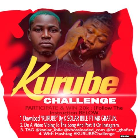 "WIN YOURSELF 20,000 ON K SOLAR IBILE FT MR GBAFUN ""KURUBE"" CHALLENGE"