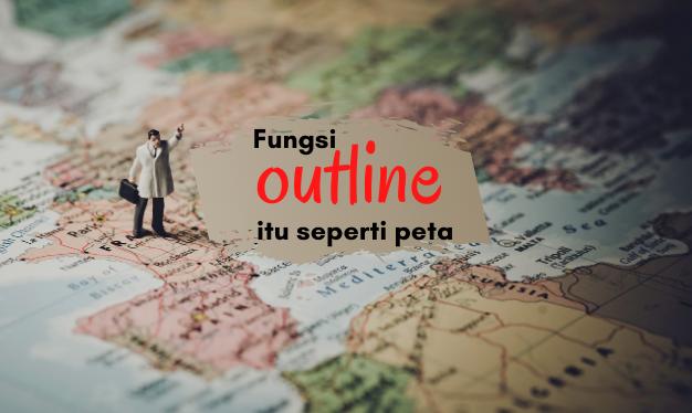 manfaat outline fungsi outline kerangka tulisan
