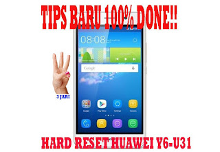 2 Cara Hard Reset Huawei Y6 SCL-U31