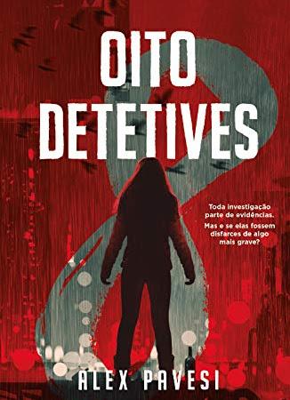 Resenha: Oito Detetives - Alex Pavesi