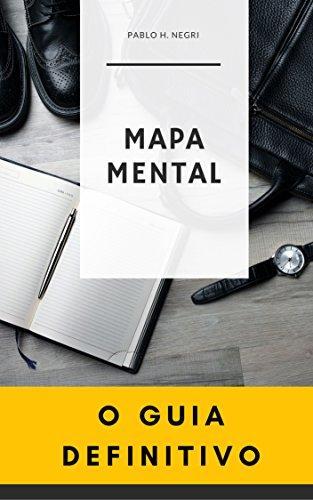 Mapa Mental - O Guia Definitivo - Pablo Negri