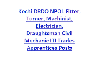 Kochi DRDO NPOL Fitter, Turner, Machinist, Electrician, Draughtsman Civil Mechanic ITI Trades Apprentices Posts Recruitment 2020