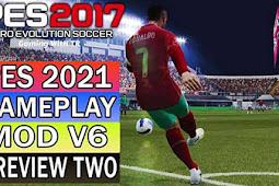 NEW Version Gameplay PES 2021 V6 - PES 2017