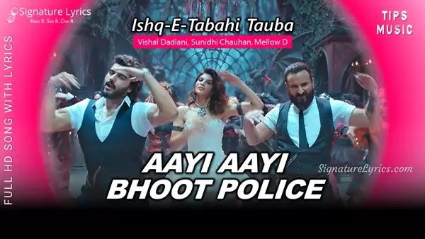 Aayi Aayi Bhoot Police Lyrics - Vishal Dadlani, Sunidhi, Mellow D