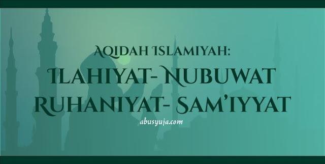 https://www.abusyuja.com/2020/11/pengertian-ilahiyat-nubuwat-ruhaniyat-samiyyat-dalam-akidah-islam.html