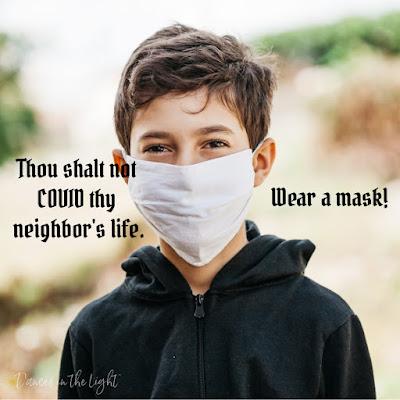 Thou shalt not COVID thy neighbor's life. Wear a mask!
