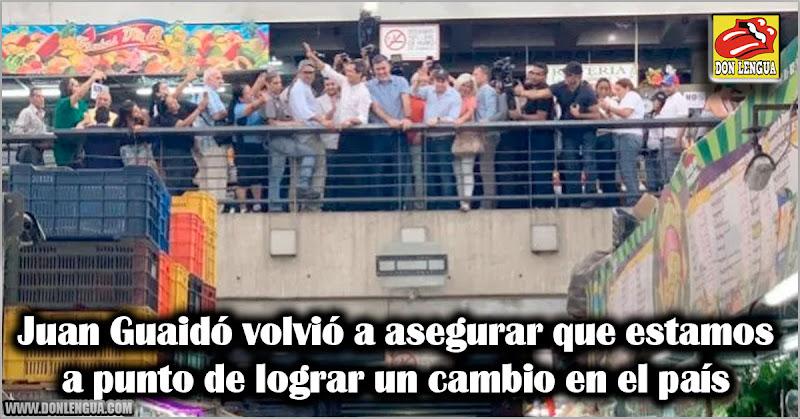 Juan Guaidó volvió a asegurar que estamos a punto de lograr un cambio en el país