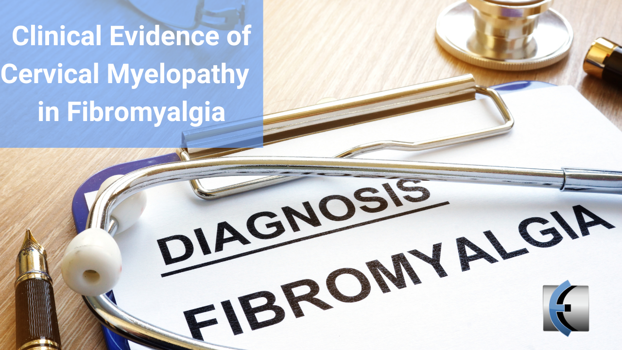 Clinical evidence for cervical myelopathy due to Chiari malformation and spinal stenosis in a non-randomized group of patients with the diagnosis of Fibromyalgia - modernmanualtherapy.com