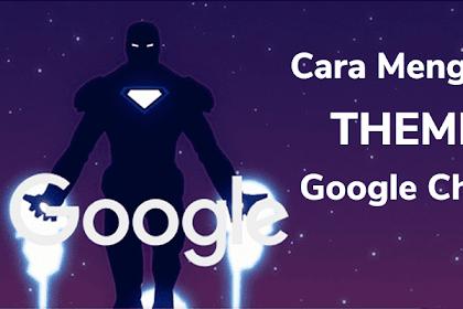 Cara Mengganti Tema Google Chrome Agar Terlihat Menarik