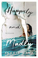 Happily and Madly by Alexis Bass book cover and review