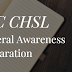 SSC CHSL General Awareness Preparation Tips -- Download Study Materiel