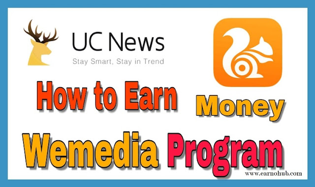 Earn Money Online with UC browser  UC We-media Program