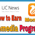 How to Earn Money from UC Browser? | UC We-media Program