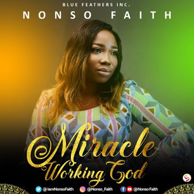 Nonso Faith – Miracle Working God