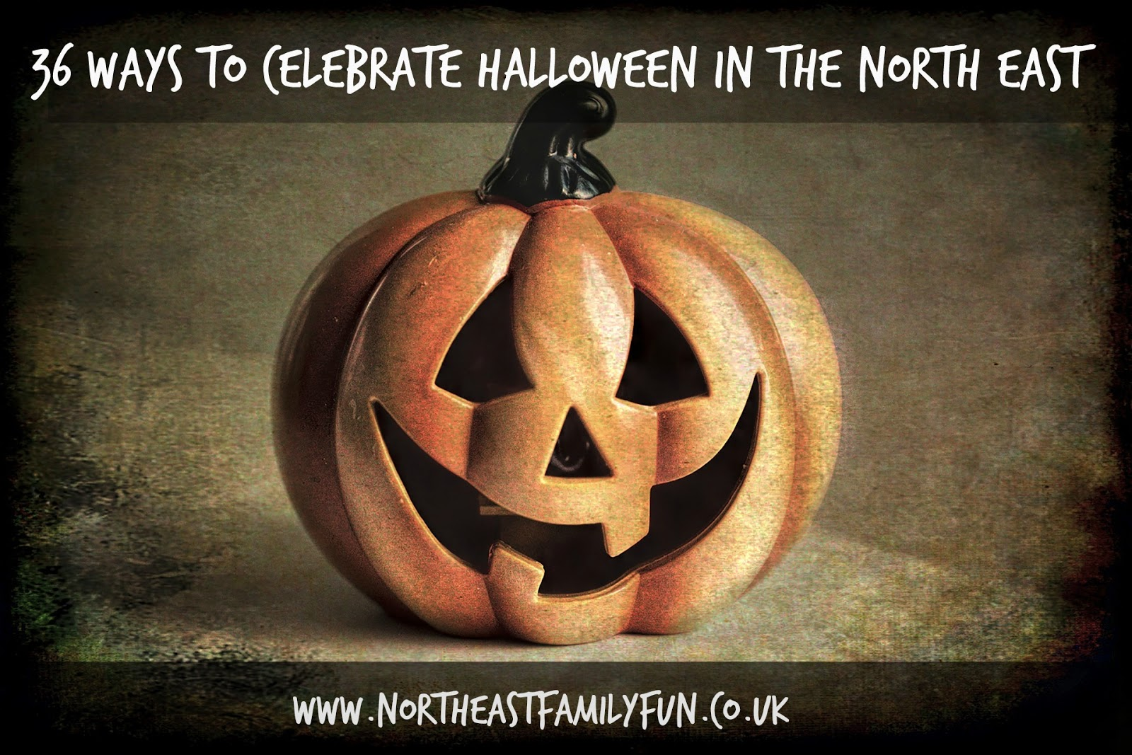 What's on in the North East - Halloween 2016 - 36 ways to celebrate Halloween in the North East