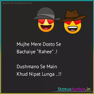 "heart touching dosti status in hindi with images Mujhe Mere Dosto Se Bachaiye ""Rahee"" .!  Dushmano Se Main Khud Nipat Lunga ..!!"