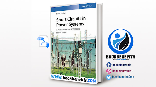 Short Circuits in Power Systems A Practical Guide Second Edition By Ismail Kasikci