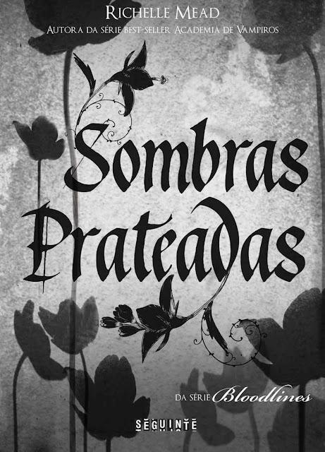 Sombras Prateadas - Richelle Mead