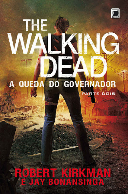 A queda do Governador parte 2 - The Walking Dead - Robert Kirkman, Jay Bonansinga