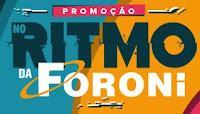 Promoção no Ritmo da Foroni noritmodaforoni.com.br