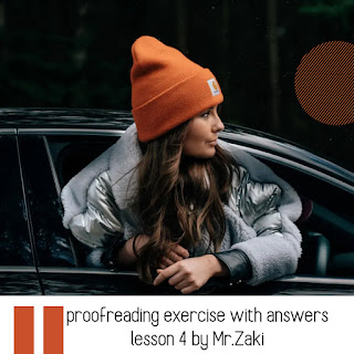 proofreading exercise with answers lesson 4 by Mr.Zaki