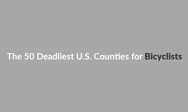 The 50 Deadliest U.S. Counties for Bicyclists