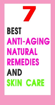 7 Best Anti aging Natural Remedies and Skin Care Secrets