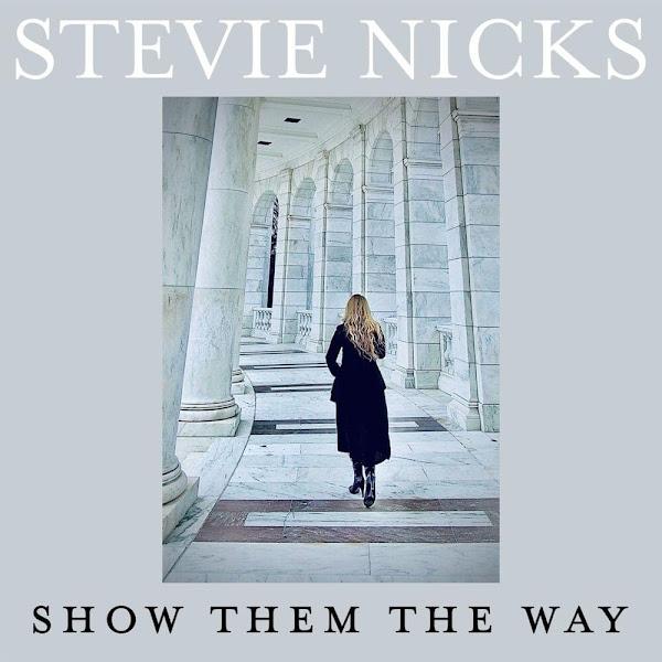 STEVIE NICKS - Show Them The Way