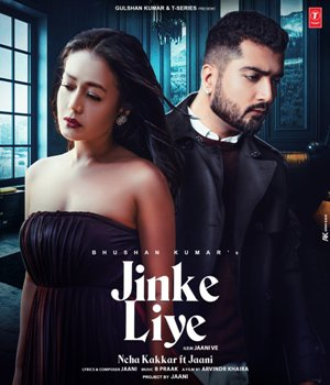 Jinke Liye Lyrics - Neha Kakkar Ft. Jaani