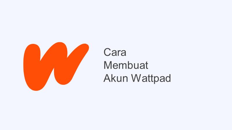 cara daftar wattpad tanpa email
