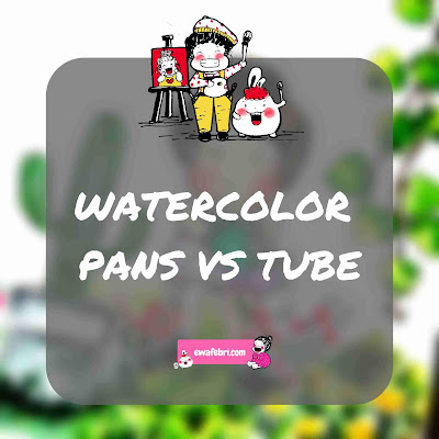 watercolor pans vs tubes