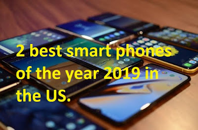 2 best smart phones of the year 2019 in the US.