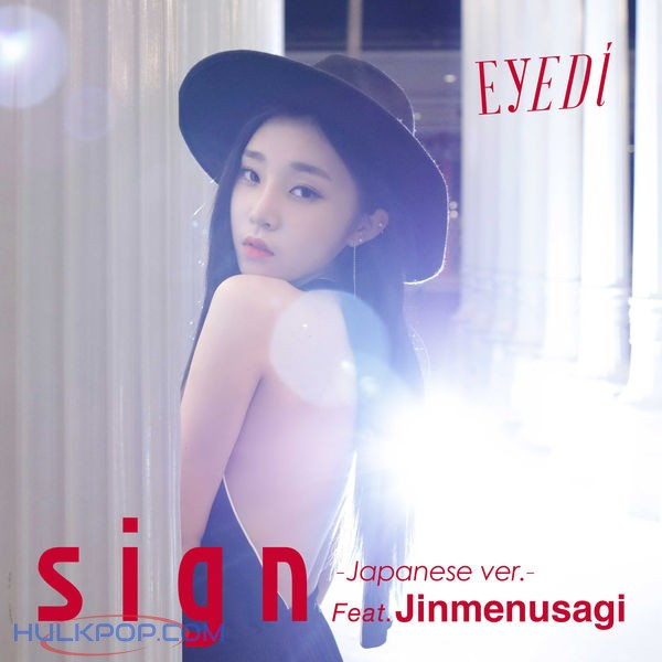 Eyedi – Sign (Japanese Ver.) [feat. Jinmenusagi] – Single