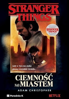 """Stranger Things. Cisza nad miastem"" – Adam Christopher"