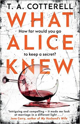 What Alice Knew by T A Cotterell