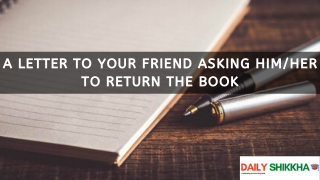 A letter to your friend asking him her to return the book
