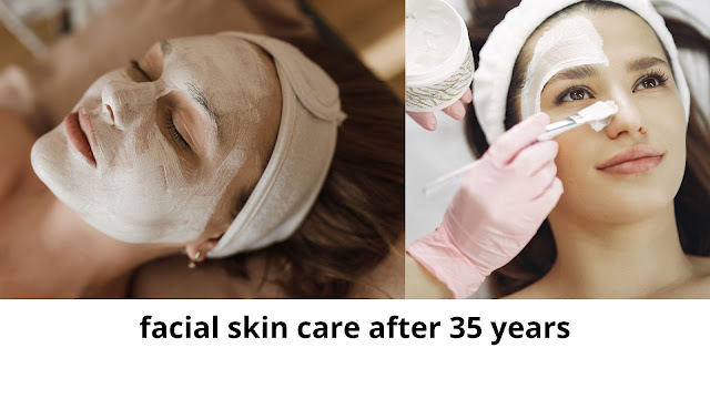 facial skin care after 35 years