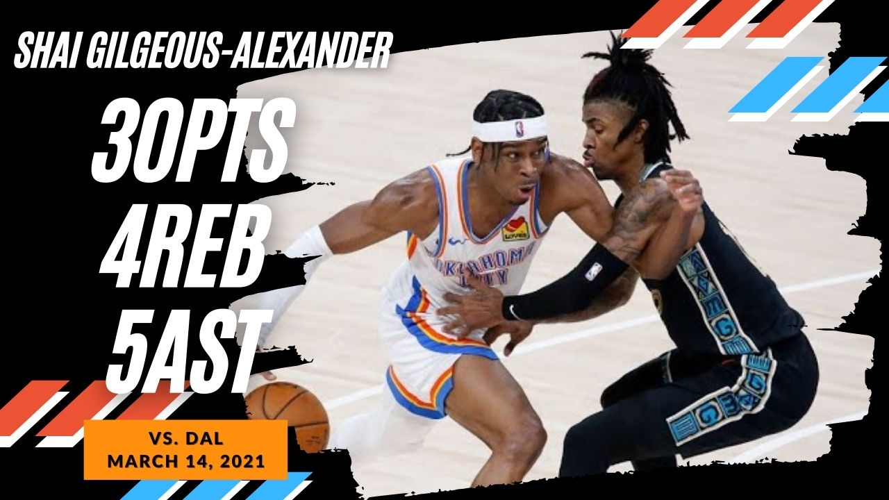 Shai Gilgeous Alexander 30pts 5ast vs MEN | March 14, 2021 | 2020-21 NBA Season