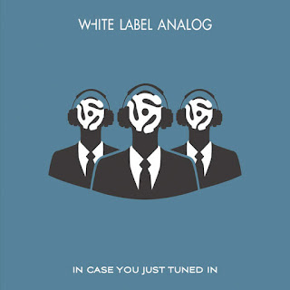 White Label Analog - In Case You Just Tuned In (2016) - Album Download, Itunes Cover, Official Cover, Album CD Cover Art, Tracklist