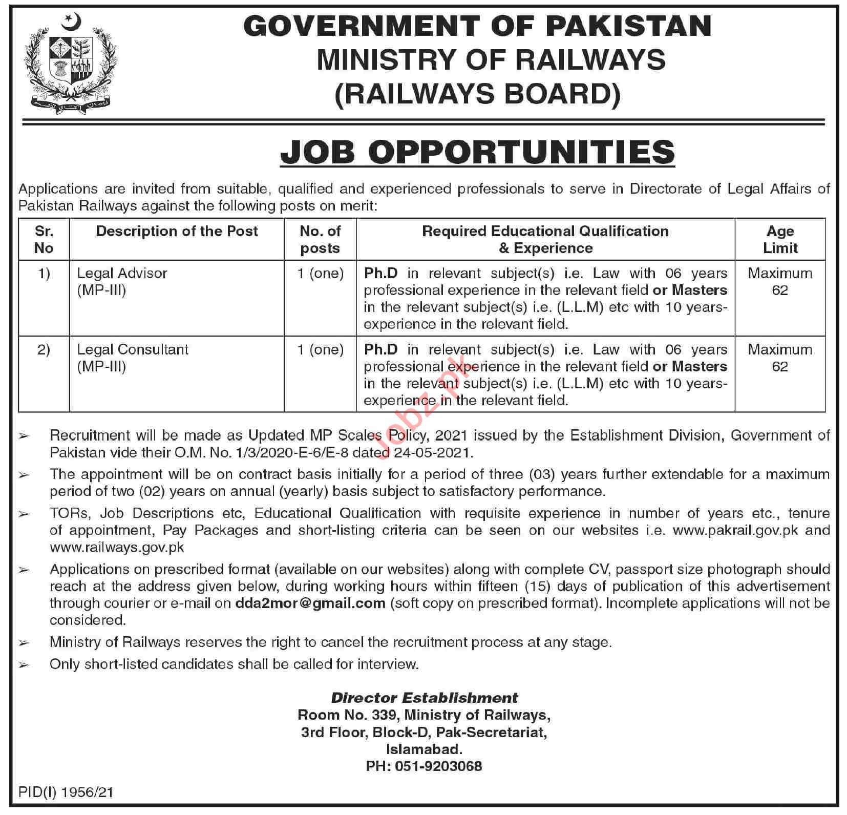 Railways Board, Ministry of Railways Islamabad, Government of Pakistan is seeking for the services from experienced and committed candidates for the posts of Legal Advisor, Legal Consultant.