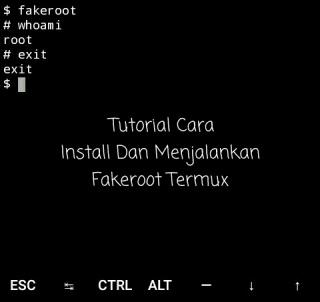 Tutorial Cara Install Dan Menjalankan Akses Fakeroot Termux