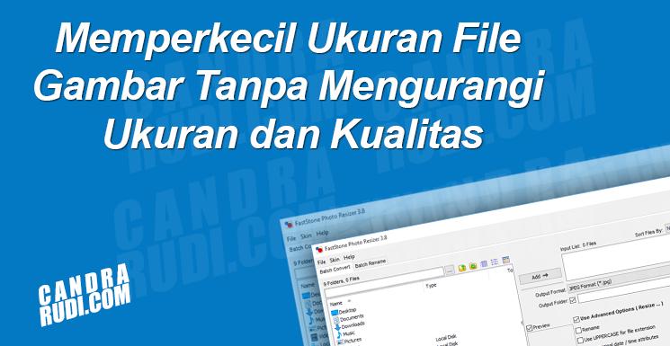 Memperkecil Ukuran File Gambar Tanpa Mengurangi Ukuran dan Kualitas