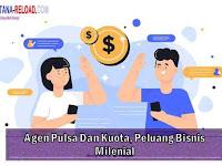Agen Pulsa Dan Kuota, Peluang Bisnis Milenial