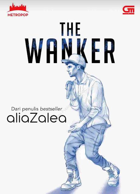 Novel The Wanker Karya aliaZalea PDF