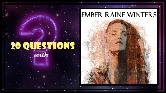 [20 Questions] EMBER RAINE WINTERS @ember_winters