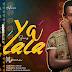 AUDIO | Mjacan - Yalala | Download [Music] Mp3
