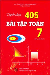 Tuyển Chọn 405 Bài Tập Toán 7 - Nguyễn Đức Tấn
