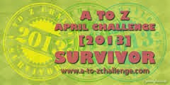 A to Z Challenge 2013 Survivor