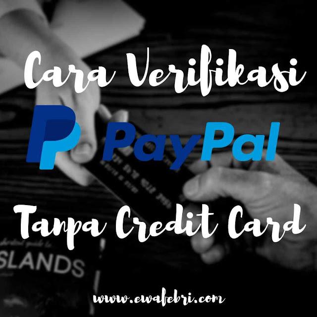 Cara Mudah Verifikasi Akun Paypal Tanpa Kartu Kredit
