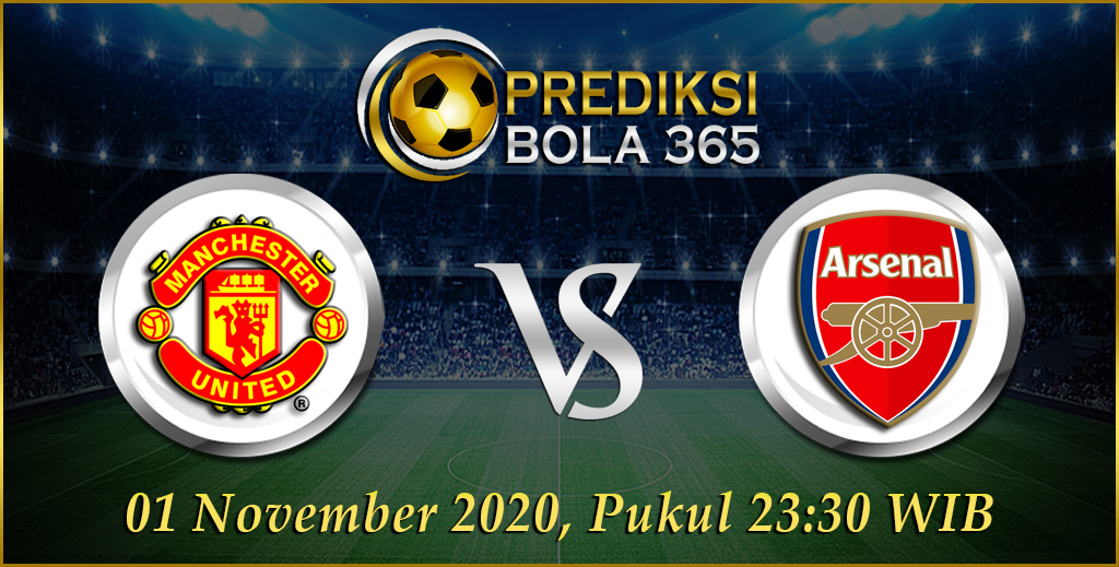 Prediksi Manchester United vs Arsenal 1 November 2020